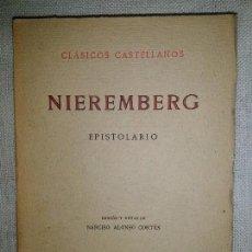 Libros antiguos: EPISTOLARIO. NIEREMBERG JUAN EUSEBIO. EDICIONES DE LA LECTURA. MADRID. 1915.. Lote 82632516