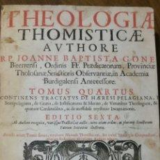 Libros antiguos: CLYPEUS THEOLOGIAE THOMISTICAE. LYON AÑO 1681 POR R.P. JOANNE BAPTISTA GONET. 5 TOMOS. Lote 82972736