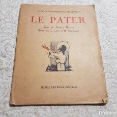 Libros antiguos: LE PATER, PARIS, 1922, EN FRANCES, ILUSTRADO.. Lote 83060764