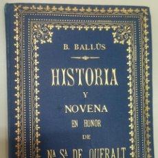 Libros antiguos: HISTORIA Y NOVENA EN HONOR DE Nª.Sª. DE QUERALT. B. BALLÚS. 1878. Lote 84242880