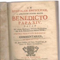 Libros antiguos: RODOTA ,IN EPISTOLAM ENCYCLICAM, A SANCTISSIMO DOMINO NOSTRO BENEDICTO PAPA 1749. Lote 84592472