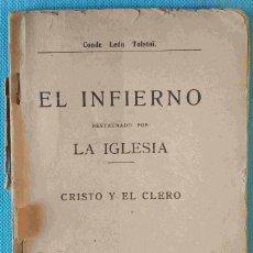 Libros antiguos: EL INFIERNO, RESTAURADO POR LA IGLESIA. CRISTO Y EL CLERO -CONDE LEÓN TOLSTOI- AÑO 1903.. Lote 85644176