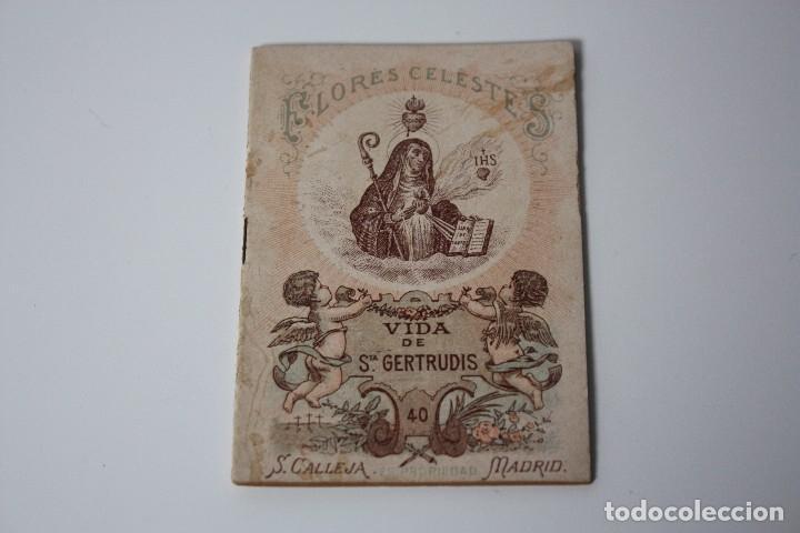 FLORES CELESTES, VIDA DE STA. GERTRUDIS (S. CALLEJA - MADRID) 1898 (Libros Antiguos, Raros y Curiosos - Religión)