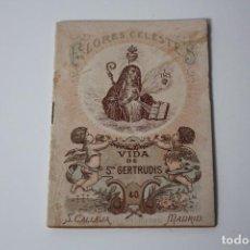 Libros antiguos: FLORES CELESTES, VIDA DE STA. GERTRUDIS (S. CALLEJA - MADRID) 1898. Lote 86169960