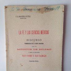 Libros antiguos: LA FE Y LAS CIENCIAS MÉDICAS.DISCURSO BILBAO SAN COSME Y SAN DAMIAN, 1900. Lote 86222964