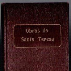 Libros antiguos: OBRAS ESCOGIDAS DE SANTA TERESA DE JESÚS. TOMO IV: LIBRO DE LAS FUNDACIONES. 1916. Lote 86992712