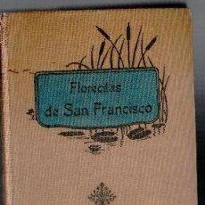 Libros antiguos: FLORECILLAS DEL GLORIOSO SEÑOR SAN FRANCISCO, Y DE SUS FRAILES, LECTURAS RECREATIVAS. Lote 87002832