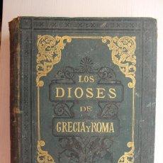Libros antiguos: LOS DIOSES DE GRECIA Y ROMA, VÍCTOR GEBHARDT, 1880, TOMO I, ILUSTRACIONES Y GRABADOS,35X26 CM. Lote 87113040