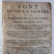 Libros antiguos: BARCELONA AÑO 1737 EN CATALAN * FONT MISTICA Y SAGRADA * ENSEÑAR HIJOS * 562 PG. ENC. PERGAMINO. Lote 87631536