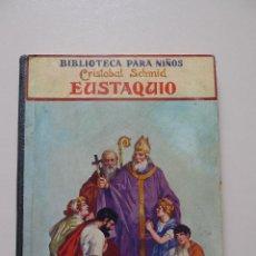 Libros antiguos: EUSTAQUIO, CRISTOBAL SCHMID. BIBLIOTECA PARA NIÑOS. 1919.. Lote 87660048