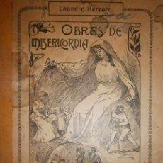 Libros antiguos: OBRAS DE MISERICORDIA AL ALCANCE DE LOS NIÑOS LEANDRO HERRERO 1921. Lote 87720620