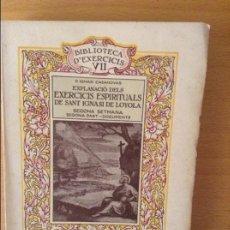 Libros antiguos: EXPLANACIÓ DEL EXERCICIS ESPIRITUALS DE SANT IGNASI DE LOYOLA. 2A SETMANA. 2A PART - DOCUMENTS. Lote 88521836