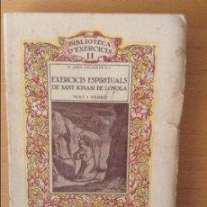 Libros antiguos: EXERCICIS ESPIRITUALS DE SANT IGNASI DE LOYOLA. TEXT I VERSIÓ. Lote 88522208