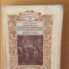 Libros antiguos: EXPLANACIO DELS EXERCICIS ESPIRITUALS DE SANT IGNASI DE LOYOLA - 2A SETMANA - 2A PART. EXERCICIS. Lote 88522916