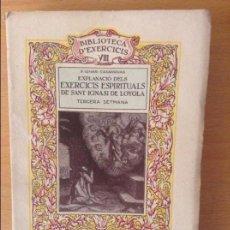 Libros antiguos: EXPLANACIO DEL EXERCICIS ESPIRITUALS DE SANT IGNASI DE LOYOLA - TERCERA SETMANA -. Lote 88523824