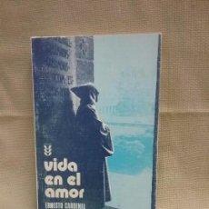 Libros antiguos: VIDA EN EL AMOR - ERNESTO CARDENAL - EDICIONES SÍGUEME AÑO 1979 . Lote 111384171