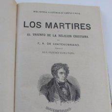Libros antiguos: L- 3739. LOS MARTIRES Y EL GENIO DEL CRISTIANISMO. F.A.DE CHATEAUBRIAND. 1871.. Lote 89042768
