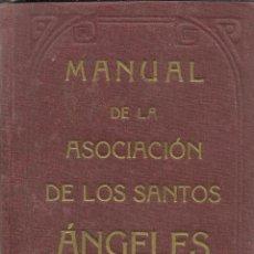 Libros antiguos: MANUAL DE LA ASOCIACION DE LOS SANTOS ANGELES.. Lote 89524860