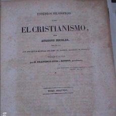 Libros antiguos: ESTUDIOS FILOSÓFICOS SOBRE EL CRISTIANISMO. 1846. AUGUSTO NICOLAS.. Lote 89561556