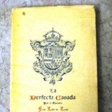 Libros antiguos: A PERFECTA CASADA- FRAY LUIS DE LEON- SEGUN TEXTO DE 1786-. Lote 89847476