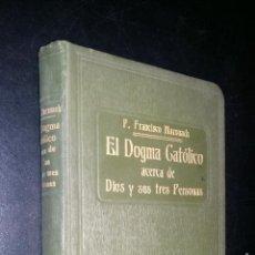 Libros antiguos: EL DOGMA CATOLICO ACERCA DE DIOS Y SUS TRES PERSONAS / 2º CURSO DE RELIGION / FRANCISCO MARXUACH. Lote 90357996