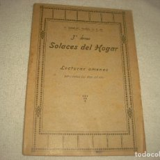 Libros antiguos: SOLACES DEL HOGAR . TOMO 3 . SAMUEL EIJAN. Lote 90463399
