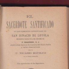 Libros antiguos: EL SACERDOTE SANTIFICADO P. CHAIGNON NICASIO EGUILUZ 568 PÁGINAS MADRID AÑO 1892 LR4414. Lote 90520515