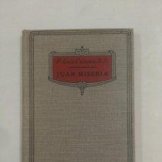 Libros antiguos: JUAN MISERIA. P. LUIS COLOMA S.J. APOSTOLADO DE LA PRENSA. MADRID 1924. TDK167. Lote 91291145