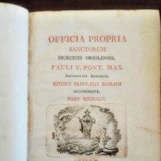 Libros antiguos: OFFICIA PROPRIA SANCTORUM DIOCESIS ORIOLENSIS + SUPPLEMENTUM AD PROPRIA SANCTORUM IN FESTIS ILICE. Lote 91362320