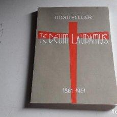 Libros antiguos: RELIGION....TE DEUM LAUDAMUS....MONTPELIER....1861-1961... Lote 91987515