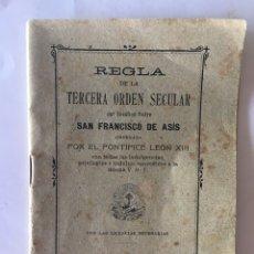 Libros antiguos: REGLA DE LA TERCERA ORDEN SECULAR DEL SERAFICO PADRE SAN FRANCISCO DE ASÍS (A.1908). Lote 92201853