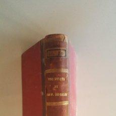 Libros antiguos: INTRODUCCIÓN A LA VIDA DEVOTA POR SAN FRANCISCO DE SALES. 1849. Lote 92465230