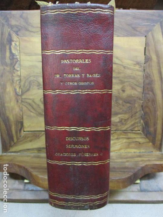 PASTORALES DEL DR. TORRAS Y BAGES Y OTROS OBISPOS, DISCURSOS, SERMONES...S. XIX-P. S. XX. (Libros Antiguos, Raros y Curiosos - Religión)