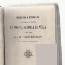 Libros antiguos: NUMULITE L0575 HISTORIA Y MIRACLES DE NOSTRA SENYORA DE NÚRIA FRANCESCH MARÈS PREBERE 1864. Lote 92715395