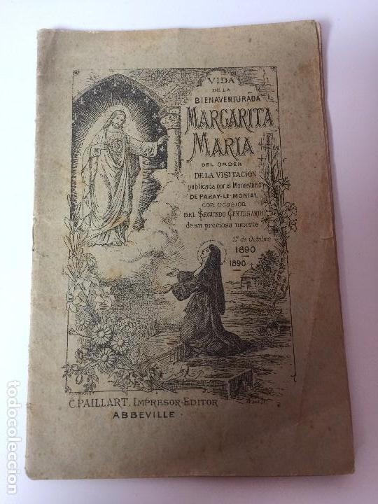 VIDA DE LA BIENAVENTURADA MARGARITA MARIA (SEGUNDO CENTENARIO DE SU MUERTE) C.PAILLART (1890) (Libros Antiguos, Raros y Curiosos - Religión)