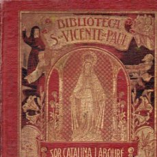 Libros antiguos: ALADEL Y NIETO : SOR CATALINA LABOURE Y LA MEDALLA MILAGROSA (1922). Lote 92924125