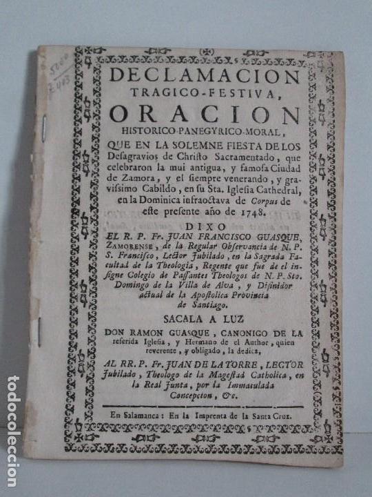DECLAMACION TRAGICO FESTIVA ORACION HISTORICO PANEGYRICO MORAL. JUAN FRANCISCO GUASQUE. VER FOTOS (Libros Antiguos, Raros y Curiosos - Religión)