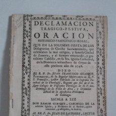 Libros antiguos: DECLAMACION TRAGICO FESTIVA ORACION HISTORICO PANEGYRICO MORAL. JUAN FRANCISCO GUASQUE. VER FOTOS. Lote 93117165