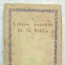 Libros antiguos: LIBROS POETICOS DE LA BIBLIA. LAS CIEN MEJORES OBRAS DE LA LITERATURA UNIVERSAL - VOL.59. TOMO 1.. Lote 227036535