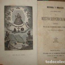 Libros antiguos: HISTORIA Y MIRACLES DE LA SAGRADA IMATGE NOSTRA SENYORA DE NÚRIA - PORTAL DEL COL·LECCIONISTA *****. Lote 93567260