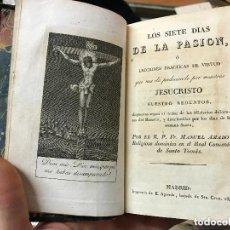 Libros antiguos: LOS SIETE DIAS DE LA PASION - MANUEL AMADO 1828. Lote 93617845