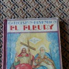 Libros antiguos: CATECISMO HISTORICO DEL SEÑOR ABAD CLAUDIO FLEURY, EL FLEURY. EDIT HERNANDO. Lote 94368314