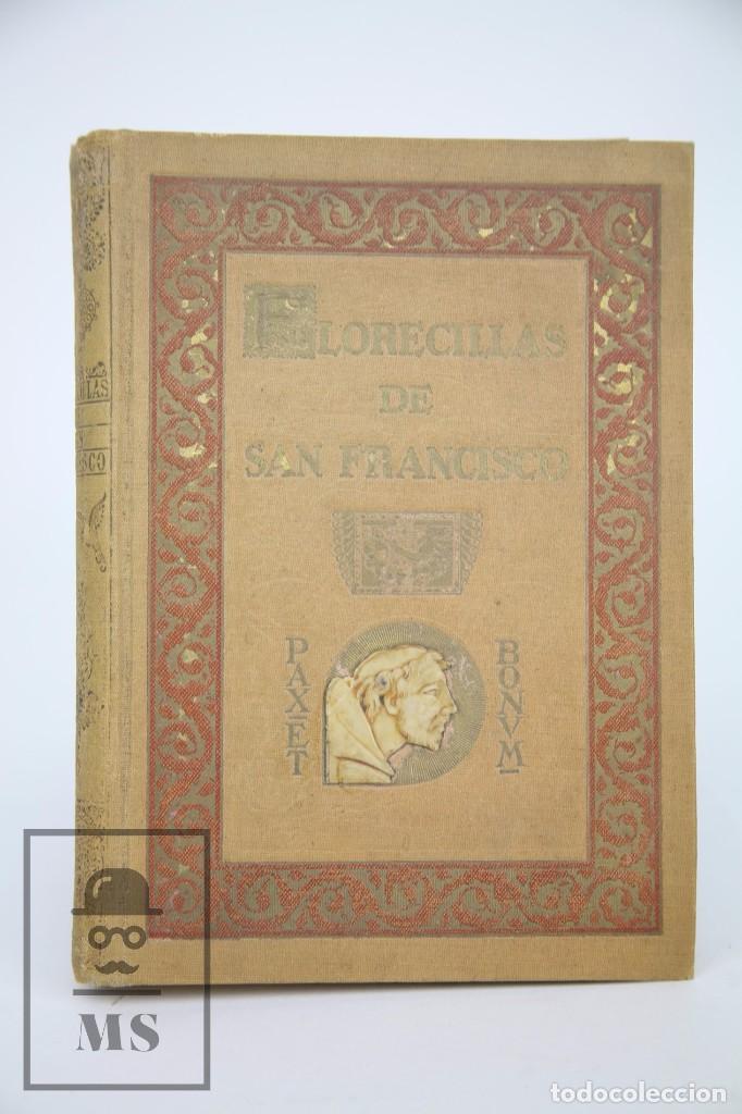 ANTIGUO LIBRO FLORECILLAS DE SAN FRANCISCO DE ASÍS - ILUS. J SEGRELLES - BIBLIOTECA FRANCISCANA,1926 (Libros Antiguos, Raros y Curiosos - Religión)