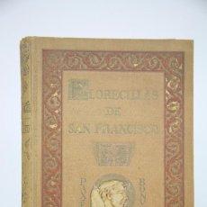 Libros antiguos: ANTIGUO LIBRO FLORECILLAS DE SAN FRANCISCO DE ASÍS - ILUS. J SEGRELLES - BIBLIOTECA FRANCISCANA,1926. Lote 94373966