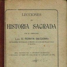 Libros antiguos: LECCIONES DE HISTORIA SAGRADA, POR FERMÍN BAIGORRI. AÑO 1910. (10.1). Lote 95052727