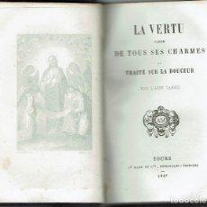 Libros antiguos: LA VERTU PARÉE DE TOUS SES CHARMES OU TRAITÉ SOUR LA DOUCEUR, PAR L'ABBEÉ CARRON. TOURS. 1847 (10.1). Lote 95106715
