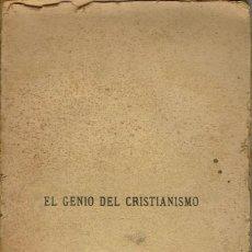 Libros antiguos: EL GENIO DEL CRISTIANISMO, POR F. A. DE CHATEAUBRIAND. AÑO ¿? (10.1). Lote 95213791