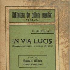Libros antiguos: IN VIA LUCIS, POR ELADIO ESPARZA. AÑO ¿1919? (10.1). Lote 95214119