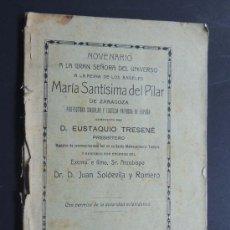 Libros antiguos: NOVENARIO A MARIA SANTISIMA DEL PILAR DE ZARAGOZA / EUSTAQUIO TRESENÉ / ZARAGOZA AÑO 1916. Lote 95217831