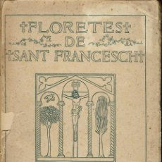 Libros antiguos: FLORETES DE SANT FRANCESCH. AÑO 1909. (10.1). Lote 95335311